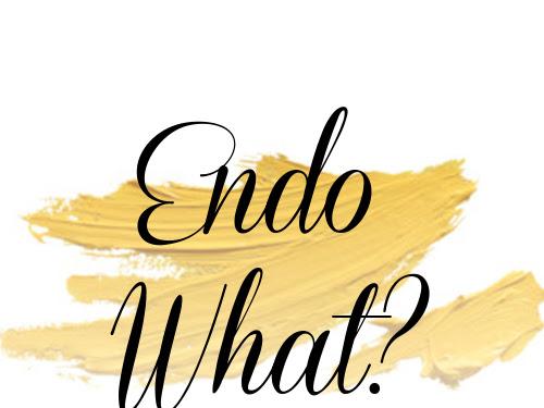Endometriosis: My Story