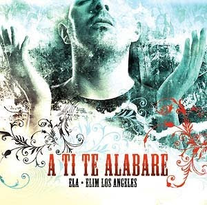 Ministerios Elim Los Angeles-A Ti Te Alabaré-
