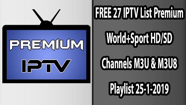 FREE 27 IPTV List Premium World+Sport HD/SD Channels M3U & M3U8 Playlist 25-1-2019