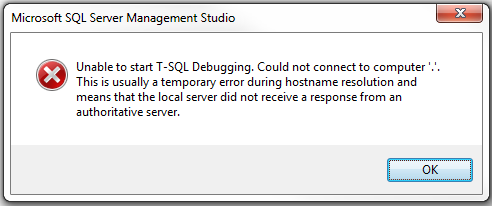 unable to start t-sql debugging. could not connect to computer