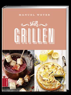 Buch Süß Grillen von Manuel Weyer