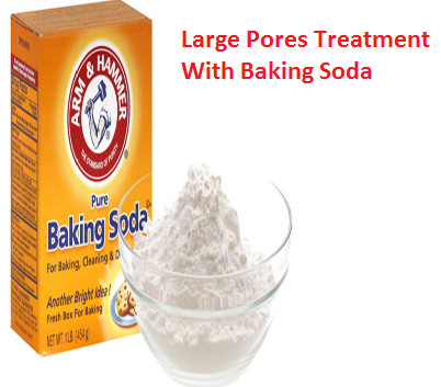 Large Pores Treatment With Baking Soda