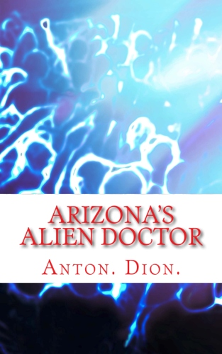Arizona's Alien Doctor (paperback and e-book)