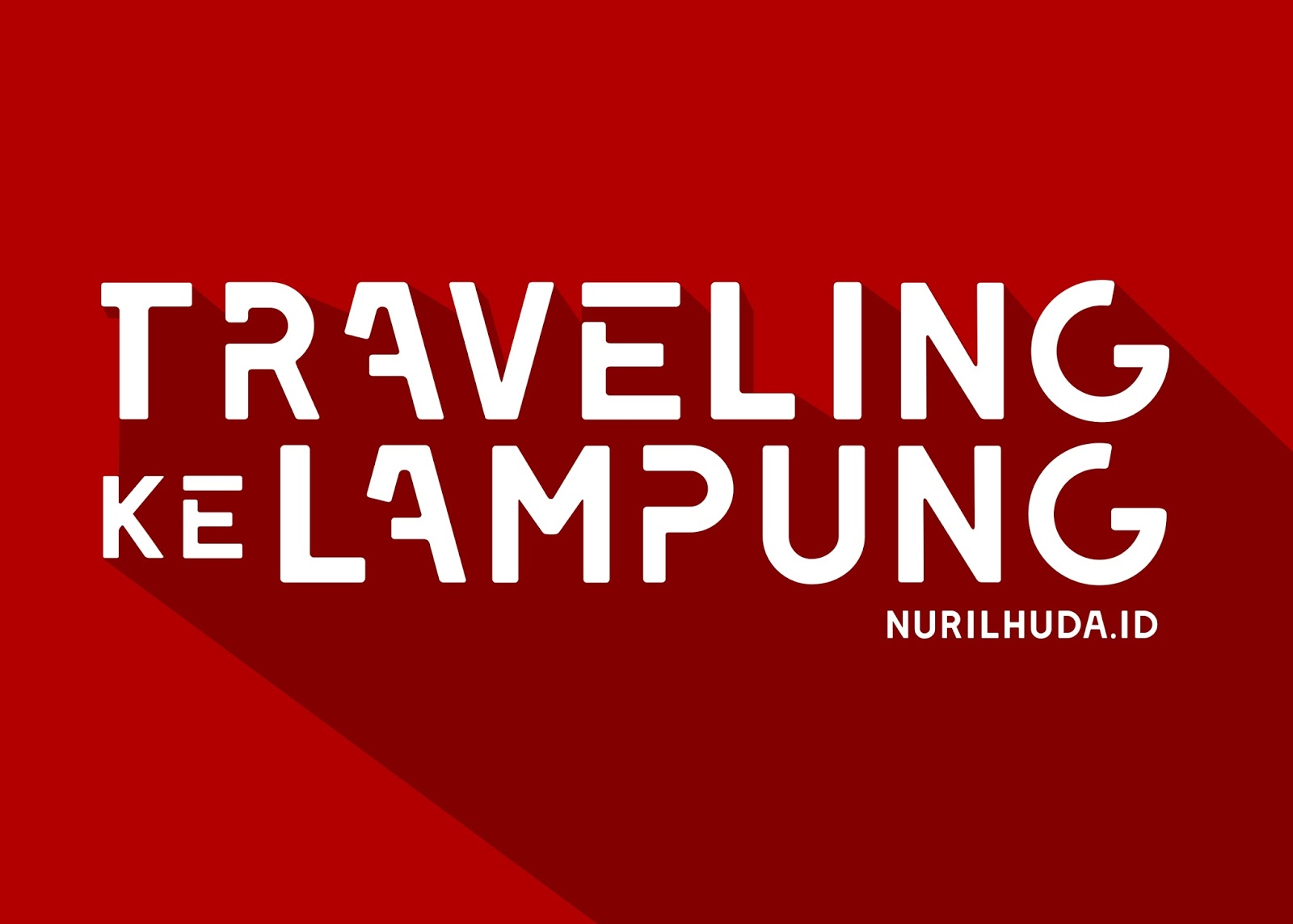 Tips Traveling Hemat Ke Lampung Ala Backpacker 2019 Rilstory