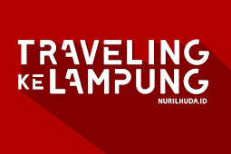 Tips Traveling Hemat ke Lampung ala Backpacker 2018