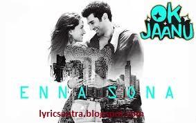 Enna Sona Lyrics from OK Jannu