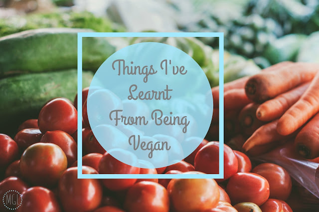 My General Life - Things I've Learnt From Being Vegan 1