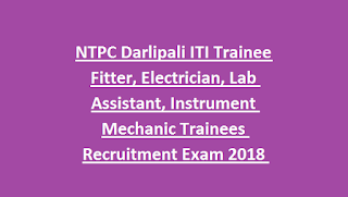 NTPC Darlipali ITI Trainee Fitter, Electrician, Lab Assistant, Instrument Mechanic Trainees Recruitment Exam 2018 52 Govt Jobs
