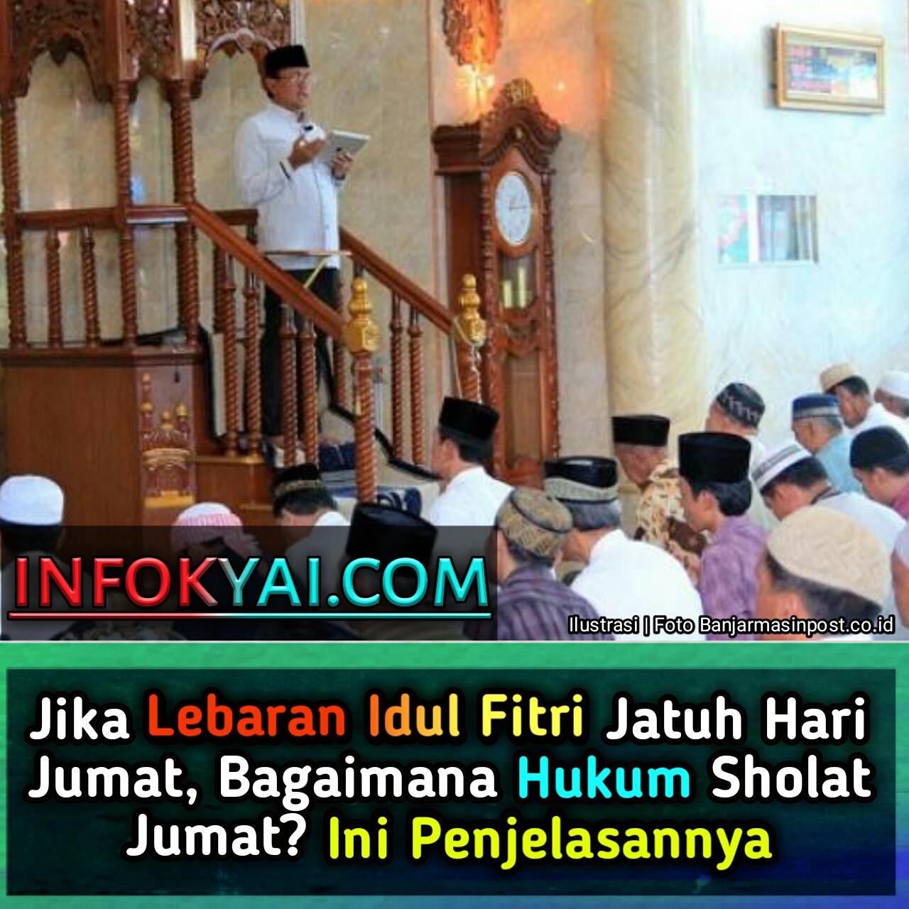 Jika Lebaran Idul Fitri Jatuh Hari Jum'at, Bagaimana Hukum