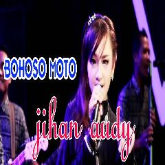 Jihan Audy - Bohoso Moto