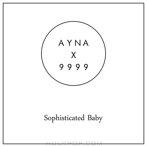 AYNA, 9999 – Sophisticated Baby