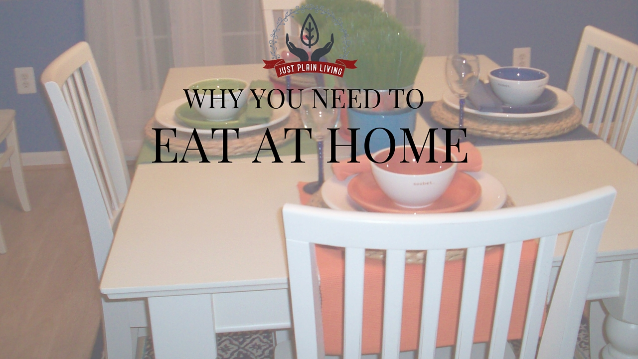 There are so many great reasons to eat your meals at home!