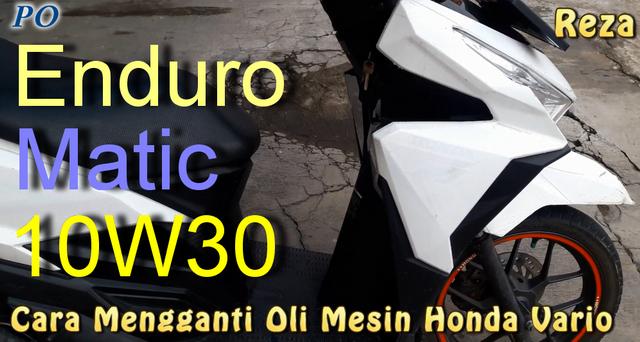 Cara Mengganti Oli Mesin Honda Vario Yang Baik dan Benar