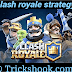 Clash Royale Strategy - The Beginners Tactics Guide Hack For Newbies