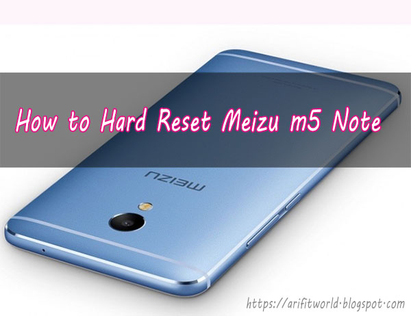 Best Tips For How to Hard Reset Meizu m5 Note with Factory Restore