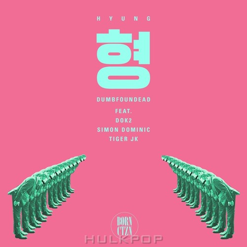 Dumbfoundead – Hyung (Feat. Dok2, Simon Dominic, Tiger JK) – Single