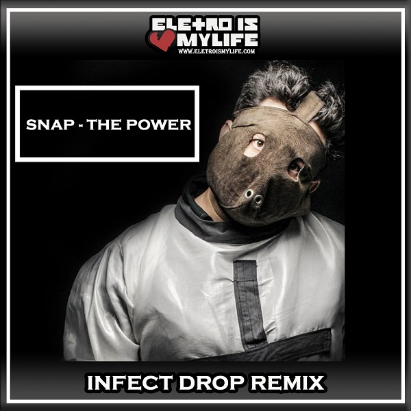 Snap - The Power (Infect Drop Remix)