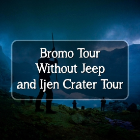 Bromo Ijen Without Jeep
