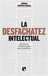 La desfachatez intelectual- Ignacio Sanchez-Cuenca