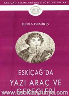 Bedia Demiriş - Eskiçağ'da Yazı Araç ve Gereçleri
