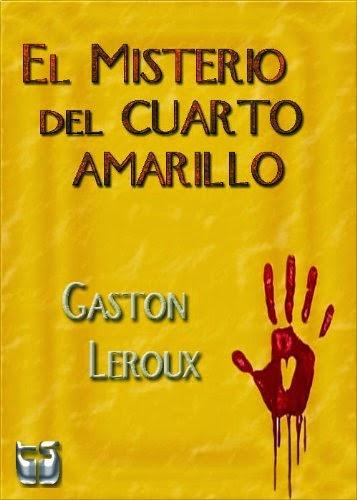 El Miesterio Del Cuarto Amarillo, de Gaston Leroux