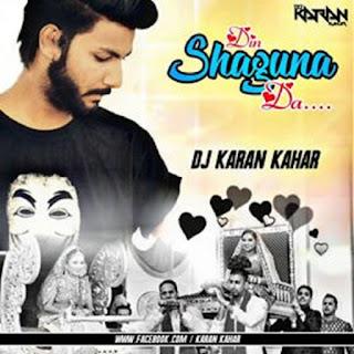 Din Shagna Da ( Wedding Special ) Dj Karan Kahar