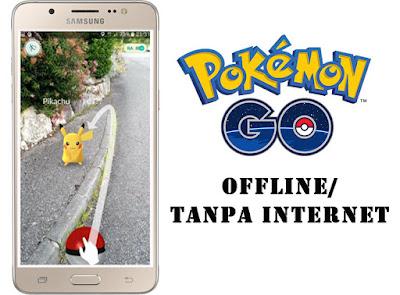 Cara Main Pokemon Go Tanpa Perlu Internet