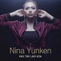 Lirik Lagu Nina Yunken Kau Tak Lagi Ada
