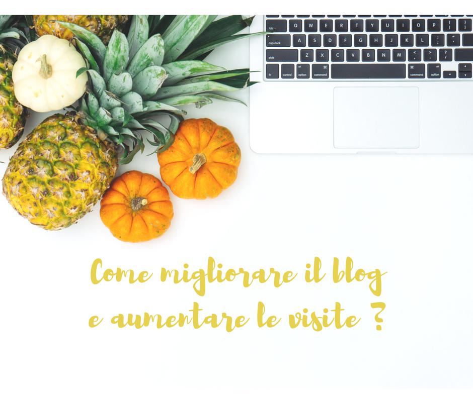 Come migliorare il blog e aumentare le visite