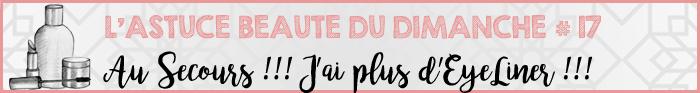 Astuce Beauté du Dimanche #17