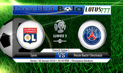 PREDIKSI SKOR Lyon vs Paris Saint Germain 22 Januari 2018