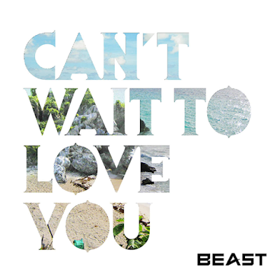 [Single] BEAST – CAN'T WAIT TO LOVE YOU (Japanese)