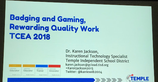 Badging and Gaming, Rewarding Quality Work #TCEA18 #TCEA