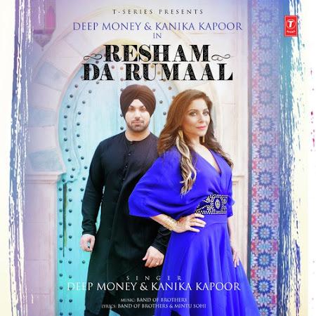 Resham Da Rumaal - Kanika Kapoor, Deep Money (2017)