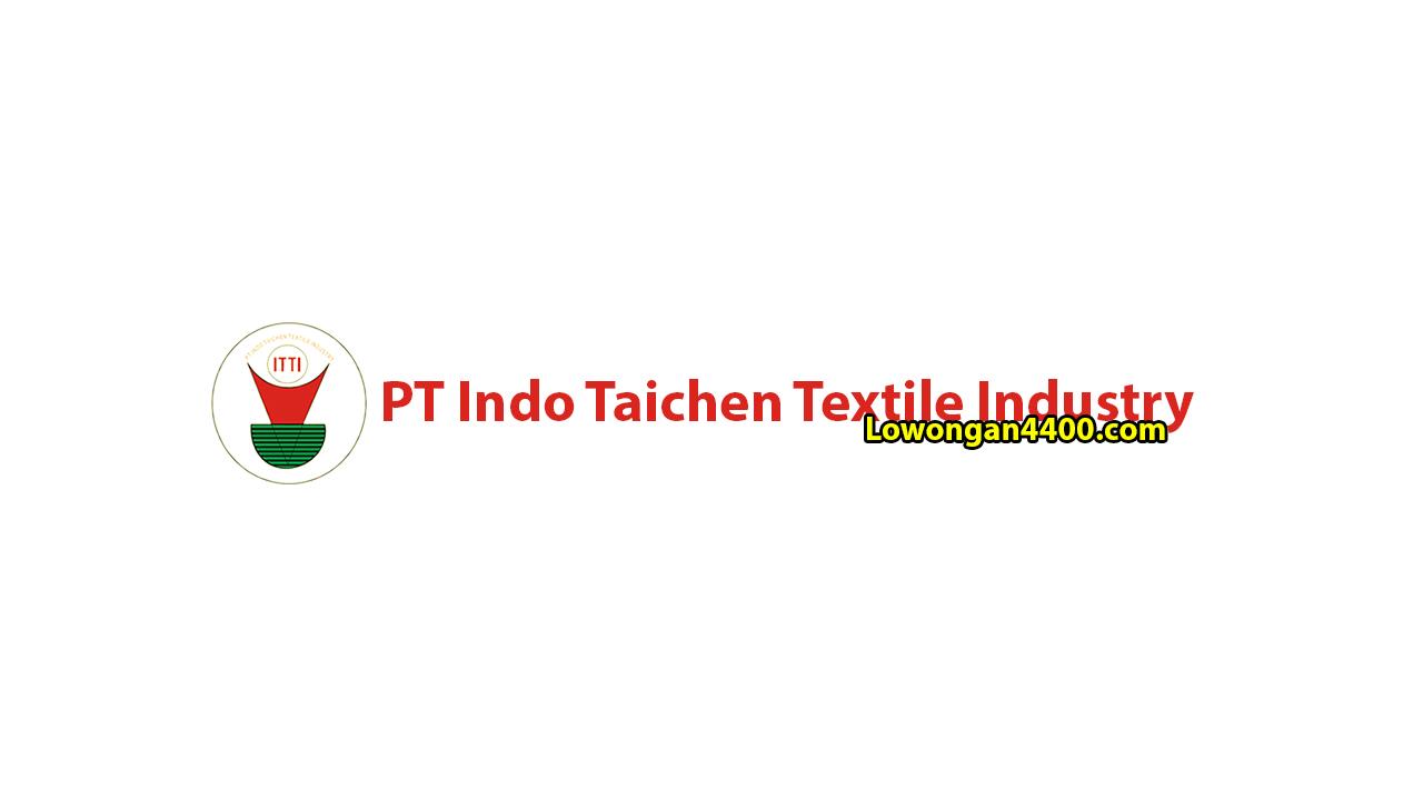 Lowongan Kerja PT. Indo Taichen Textile Industry Tangerang