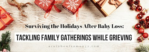 Surviving the Holidays After Baby Loss | Tackling Family Gatherings While Grieving