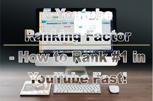 5 YouTube Ranking Factor - How to Rank #1 in YouTube (Fast!) - seo quick