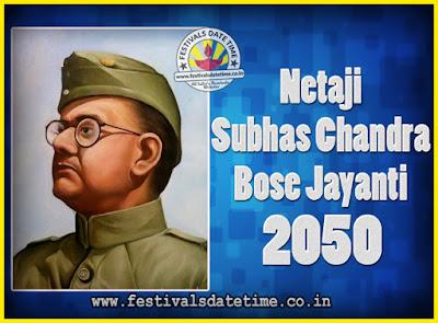2050 Netaji Subhas Chandra Bose Jayanti Date, 2050 Subhas Chandra Bose Jayanti Calendar
