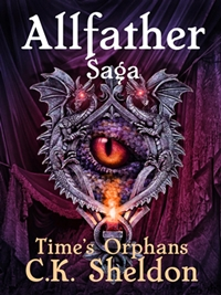 Allfather Saga - Time's Orphans (C.K. Sheldon)