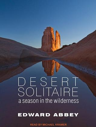 desert solitaire essays Edward abbey, with father paul and he wrote essays degrading western farming and ranching methods and yet he was a proponent of the desert solitaire became a.