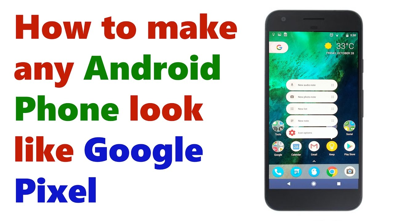 How to make any Android Device look like Google Pixel