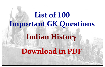 List of 100 Important GK Questions about Indian History