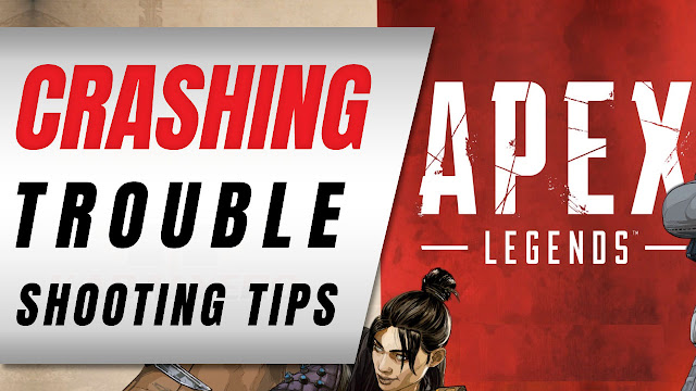 Apex Legends Crashes, Troubleshooting Tips / Fixes From EA