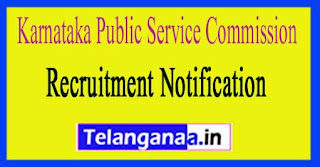 Karnataka Public Service Commission (KPSC) Recruitment Notification 2017