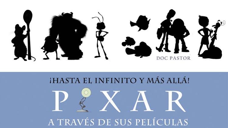 'Hasta el infinito y más allá: Pixar a través de sus películas', by Doc Pastor