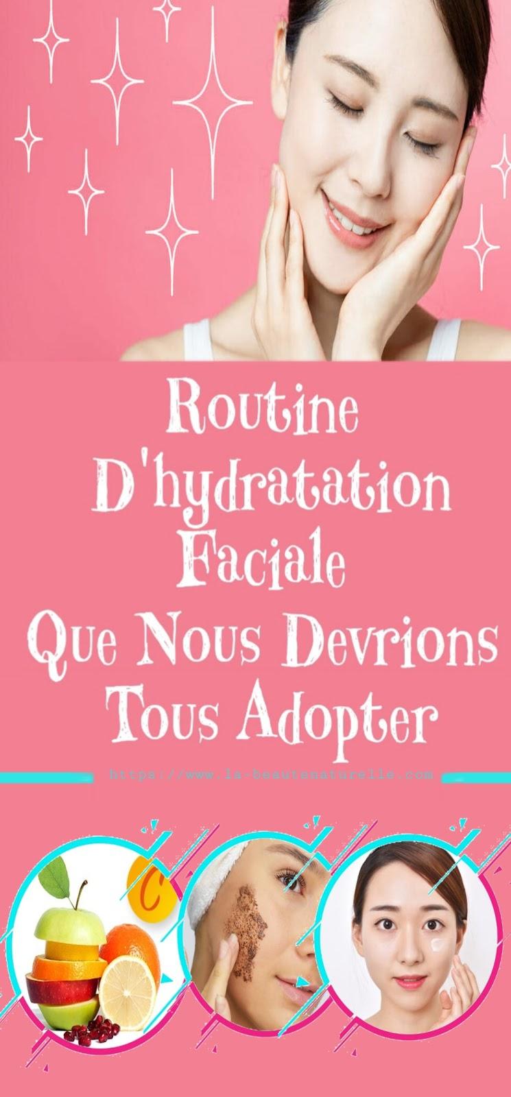 Routine D'hydratation Faciale Que Nous Devrions Tous Adopter