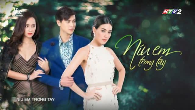Níu Em Trong Tay Trọn Bộ Tập Cuối (Phim Thái Lan HTV2 Lồng Tiếng)