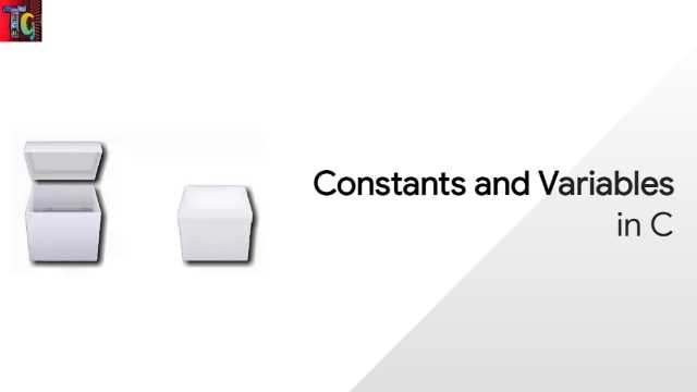 Constants and Variables in C