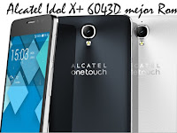 Alcatel Idol X+ 6043D mejor Rom