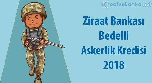 ziraat bankası bedelli askerlik kredisi 2018